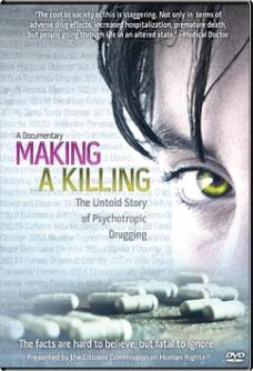Making a Killing The Untold Story of Psychotropic Drugging